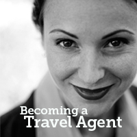 Becoming a Travel Agent