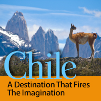 Chile: A Destination That Fires The Imagination